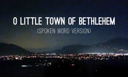 O Little Town of Bethlehem – Spoken Word – Christmas Mini Movie